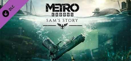 Metro Exodus - Sam's Story - Metro Exodus - Sam's Story