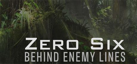 Zero Six - Behind Enemy Lines