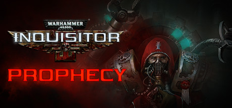 Warhammer 40,000: Inquisitor - Prophecy - Warhammer 40,000: Inquisitor - Prophecy