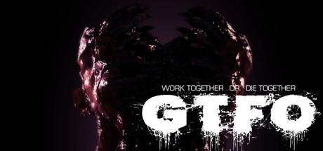 GTFO - GTFO