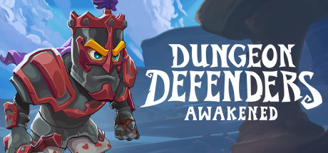 Dungeon Defenders: Awakened - Dungeon Defenders: Awakened