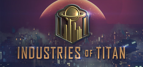 Industries of Titan - Industries of Titan