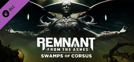 Remnant: From the Ashes - Swamps of Corsus - Remnant: From the Ashes - Swamps of Corsus
