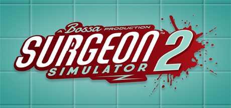 Surgeon Simulator 2 - Surgeon Simulator 2