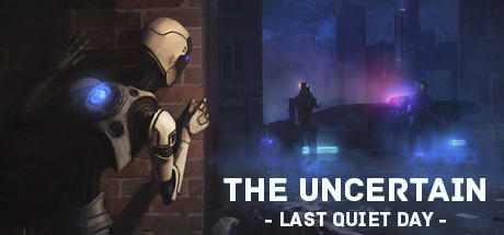 The Uncertain: Episode 1 - The Last Quiet Day - The Uncertain: Episode 1 - The Last Quiet Day