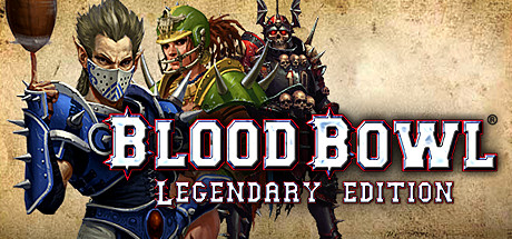 Blood Bowl Legendary Edition - Blood Bowl Legendary Edition