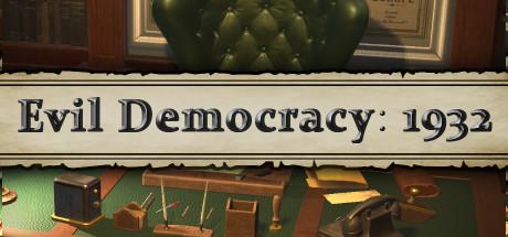 Evil Democracy: 1932 - Evil Democracy: 1932