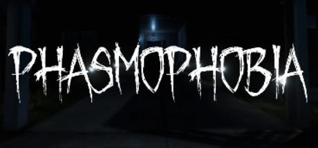 Phasmophobia - Phasmophobia