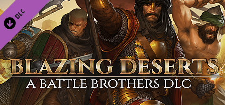 Battle Brothers - Blazing Deserts - Battle Brothers - Blazing Deserts