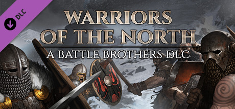 Battle Brothers - Warriors of the North - Battle Brothers - Warriors of the North
