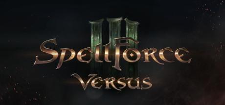 SpellForce 3: Versus Edition - SpellForce 3: Versus Edition