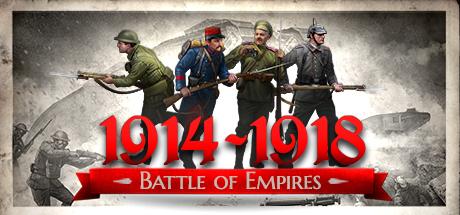 Battle of Empires : 1914-1918 - Battle of Empires : 1914-1918