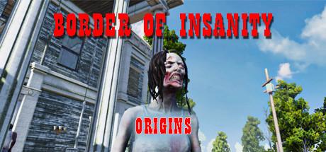 Border Of Insanity Origins - Border Of Insanity Origins