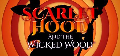 Scarlet Hood and the Wicked Wood - Scarlet Hood and the Wicked Wood