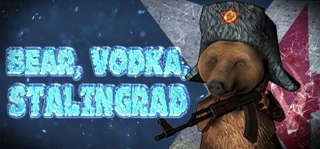 BEAR, VODKA, STALINGRAD! - BEAR, VODKA, STALINGRAD!