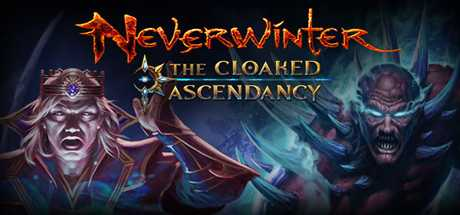 Neverwinter: The Cloaked Ascendancy - Neverwinter: The Cloaked Ascendancy