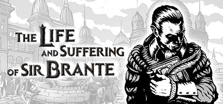 The Life and Suffering of Sir Brante - The Life and Suffering of Sir Brante