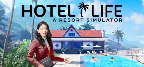 Hotel Life: A Resort Simulator - Hotel Life: A Resort Simulator