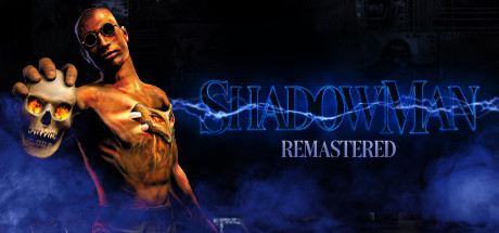Shadow Man Remastered - Shadow Man Remastered
