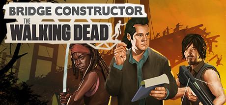 Bridge Constructor: The Walking Dead - Bridge Constructor: The Walking Dead