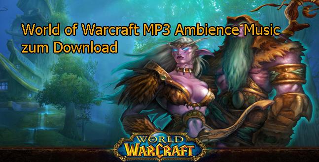 World of Warcraft MP3 Ambience Music Über 40 Soundtracks aus den Gebieten von World of Warcraft als MP3 zum herunterladen und für unterwegs.